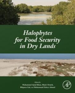 Foto Cover di Halophytes for Food Security in Dry Lands, Ebook inglese di AA.VV edito da Elsevier Science