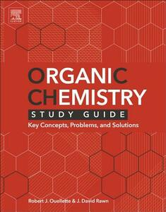 Organic Chemistry Study Guide: Key Concepts, Problems, and Solutions - Robert A. Ouellette,J. David Rawn - cover