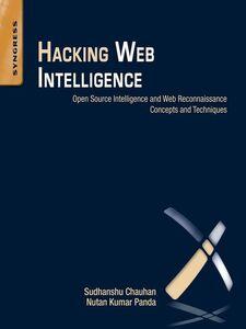 Ebook in inglese Hacking Web Intelligence Chauhan, Sudhanshu , Panda, Nutan Kumar