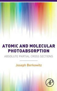 Atomic and Molecular Photoabsorption: Absolute Partial Cross Sections - Joseph Berkowitz - cover