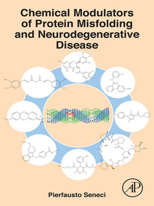 Ebook in inglese Chemical Modulators of Protein Misfolding and Neurodegenerative Disease Seneci, Pierfausto