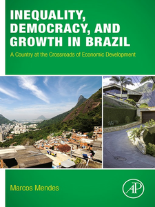 Ebook in inglese Inequality, Democracy, and Growth in Brazil Mendes, Marcos