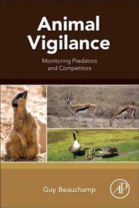 Animal Vigilance: Monitoring Predators and Competitors - Guy Beauchamp - cover