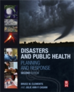 Ebook in inglese Disasters and Public Health Casani, Julie , Clements, Bruce W.
