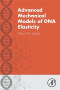 Advanced Mechanical Models of DNA Elasticity - Yakov M. Tseytlin - cover