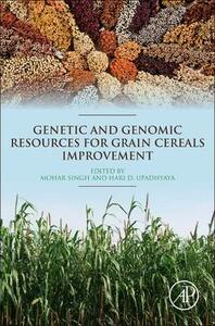 Genetic and Genomic Resources for Grain Cereals Improvement - Mohar Singh,Hari D. Upadhyaya - cover
