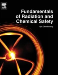 Fundamentals of Radiation and Chemical Safety - Ilya Obodovskiy - cover