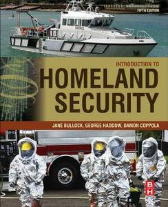 Introduction to Homeland Security: Principles of All-Hazards Risk Management - Jane Bullock,George Haddow,Damon P. Coppola - cover