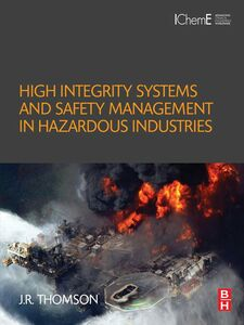 Ebook in inglese High Integrity Systems and Safety Management in Hazardous Industries Thomson, J.R