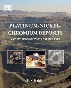 Platinum-Nickel-Chromium Deposits: Geology, Exploration and Reserve Base - Swapan Kumar Haldar - cover