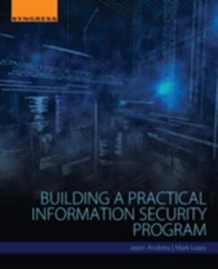 Building a Practical Information Security Program - Jason Andress,Mark Leary - cover