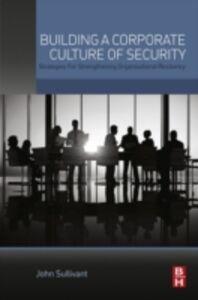 Ebook in inglese Building a Corporate Culture of Security Sullivant, John