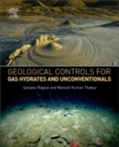 Ebook in inglese Geological Controls for Gas Hydrates and Unconventionals Rajput, Sanjeev , Thakur, Naresh Kumar