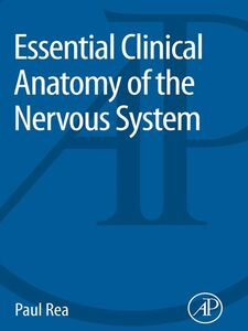Foto Cover di Essential Clinical Anatomy of the Nervous System, Ebook inglese di Paul Rea, edito da Elsevier Science