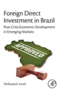 Foreign Direct Investment in Brazil: Post-Crisis Economic Development in Emerging Markets - Mohamed Amal - cover