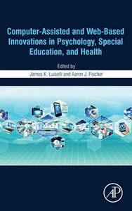 Computer-Assisted and Web-Based Innovations in Psychology, Special Education, and Health - cover
