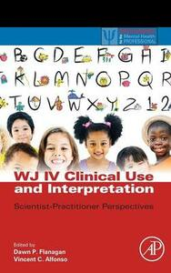 WJ IV Clinical Use and Interpretation: Scientist-Practitioner Perspectives - cover