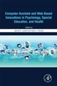 Ebook in inglese Computer-Assisted and Web-Based Innovations in Psychology, Special Education, and Health -, -
