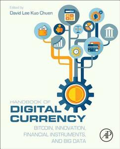Handbook of Digital Currency: Bitcoin, Innovation, Financial Instruments, and Big Data - cover