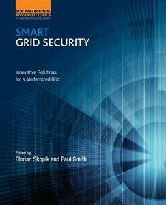 Smart Grid Security: Innovative Solutions for a Modernized Grid - Florian Skopik - cover