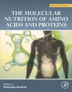 The Molecular Nutrition of Amino Acids and Proteins: A Volume in the Molecular Nutrition Series - cover
