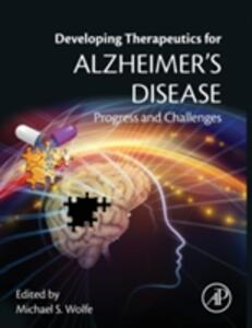 Developing Therapeutics for Alzheimer's Disease: Progress and Challenges - cover
