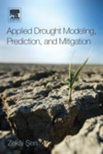 Applied Drought Modeling, Prediction, and Mitigation - Zekai Sen - cover