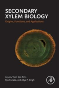 Secondary Xylem Biology: Origins, Functions, and Applications - cover