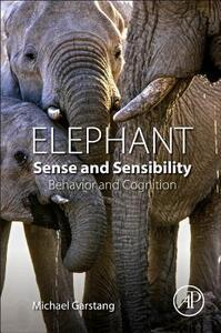 Elephant Sense and Sensibility - Michael Garstang - cover