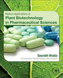 Modern Applications of Plant Biotechnology in Pharmaceutical Sciences - Saurabh Bhatia,Kiran Sharma,Randhir Dahiya - cover