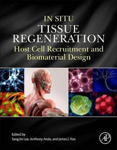 In Situ Tissue Regeneration: Host Cell Recruitment and Biomaterial Design - cover