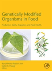 Genetically Modified Organisms in Food: Production, Safety, Regulation and Public Health - Ronald Ross Watson,Victor R. Preedy - cover