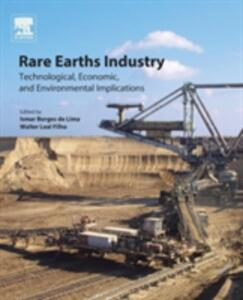 Rare Earths Industry: Technological, Economic, and Environmental Implications - cover