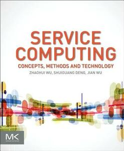 Service Computing: Concept, Method and Technology - Zhaohui Wu - cover