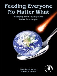 Foto Cover di Feeding Everyone No Matter What, Ebook inglese di David Denkenberger,Joshua M. Pearce, edito da Elsevier Science