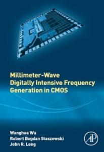 Ebook in inglese Millimeter-Wave Digitally Intensive Frequency Generation in CMOS Long, John R. , Staszewski, Robert Bogdan , Wu, Wanghua