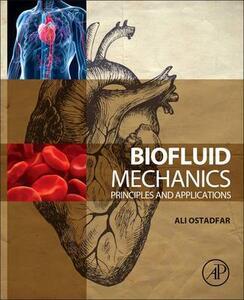 Biofluid Mechanics: Principles and Applications - Ali Ostadfar - cover