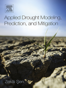 Ebook in inglese Applied Drought Modeling, Prediction, and Mitigation Sen, Zekâi