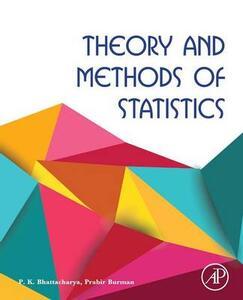 Theory and Methods of Statistics - P. K. Bhattacharya,Prabir Burman - cover
