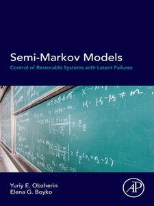 Foto Cover di Semi-Markov Models, Ebook inglese di Elena G Boyko,Yuriy E Obzherin, edito da Elsevier Science