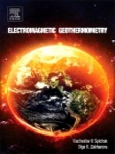 Foto Cover di Electromagnetic Geothermometry, Ebook inglese di Viacheslav V. Spichak,Olga K. Zakharova, edito da Elsevier Science