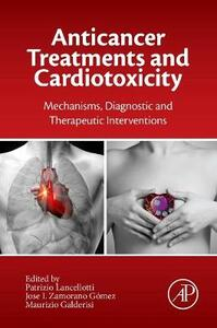Anticancer Treatments and Cardiotoxicity: Mechanisms, Diagnostic and Therapeutic Interventions - cover