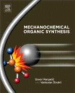 Ebook in inglese Mechanochemical Organic Synthesis Margetic, Davor , Strukil, Vjekoslav