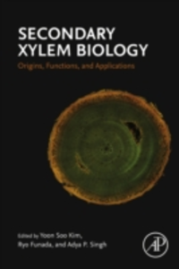 Ebook in inglese Secondary Xylem Biology Adya, , Singh , Funada, Ryo , Kim, Yoon Soo