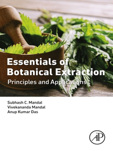 Ebook in inglese Essentials of Botanical Extraction Das, Anup Kumar , Mandal, Subhash C. , Mandal, Vivekananda