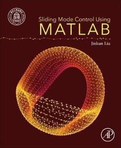 Sliding Mode Control Using MATLAB - Jinkun Liu - cover