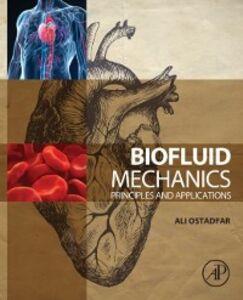 Foto Cover di Biofluid Mechanics, Ebook inglese di Ali Ostadfar, edito da Elsevier Science