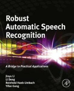 Ebook in inglese Robust Automatic Speech Recognition Deng, Li , Gong, Yifan , Haeb-Umbach, Reinhold , Li, Jinyu