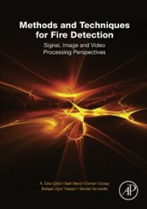 Ebook in inglese Methods and Techniques for Fire Detection Cetin, A. Enis , Gunay, Osman , Toreyin, Behcet Ugur , Verstockt, Steven