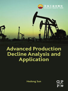Ebook in inglese Advanced Production Decline Analysis and Application Sun, Hedong